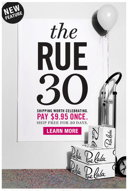 Rue La La Free Shipping Policy. FREE shipping is available to members who make an initial purchase and pay a flat rate price of $ This free ground shipping is available for up to 30 days after the purchase and is ongoing.