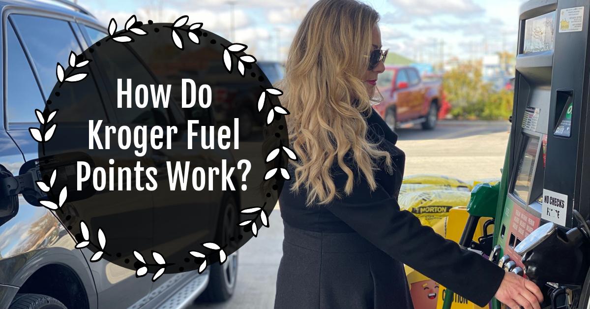 How Do Kroger Fuel Points Kroger Krazy