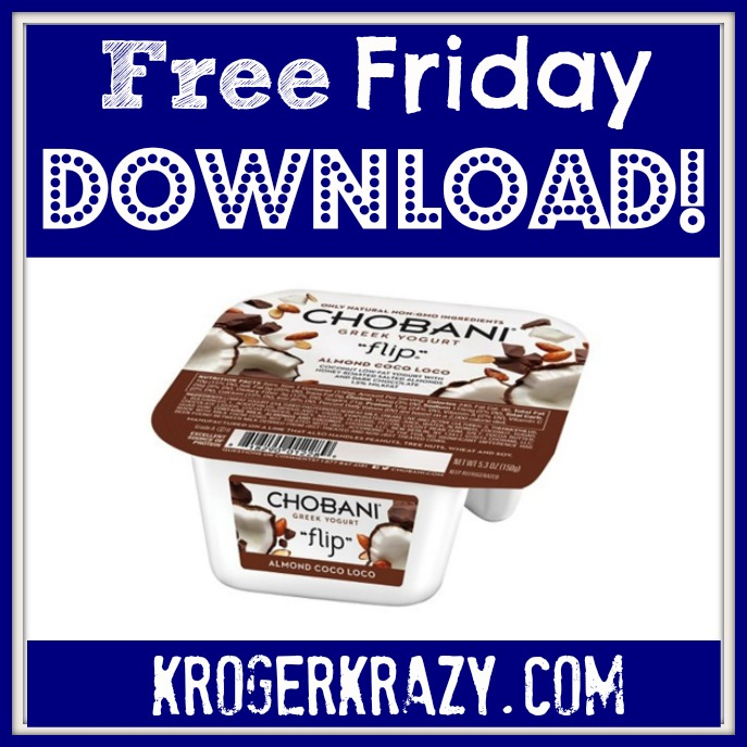 Kroger free friday download | chobani greek yogurt flip | kroger krazy.